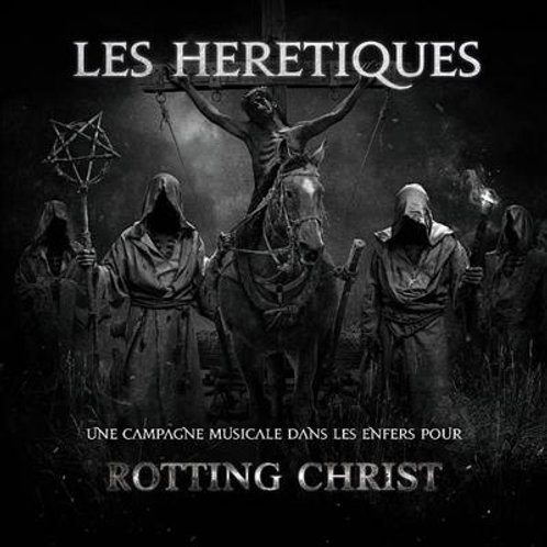 ROTTING CHRIST : CAMPAGNE LES HÉRÉTIQUES