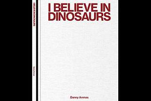'I Believe in Dinosaurs'