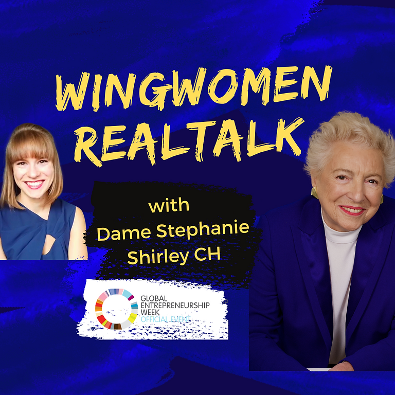 Wingwomen Realtalk with Dame Stephanie Shirley CH