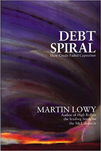 Debt Spiral: How Credit Failed Capitalism