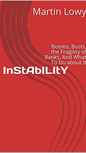 InStAbILItY: Booms, Busts, the Fragility of Banks, And What To Do about It