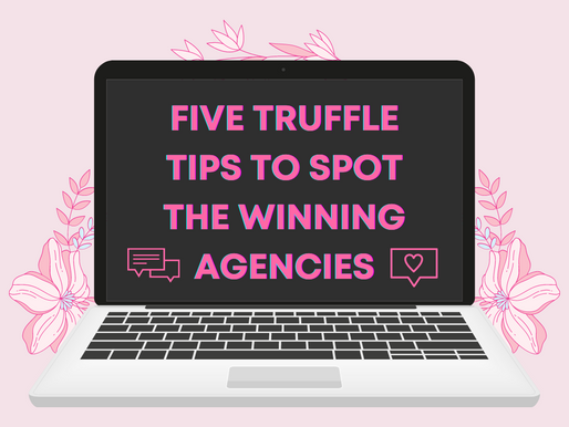 Five Truffle Tips To Spot The Winning Agencies... #Part3