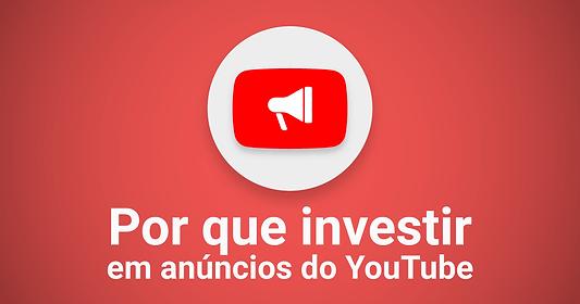 porque-investir-em-anuncios-do-youtube.p