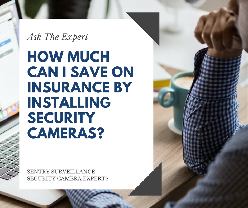 ASK THE EXPERT | How much can I  save on insurance by installing security cameras?