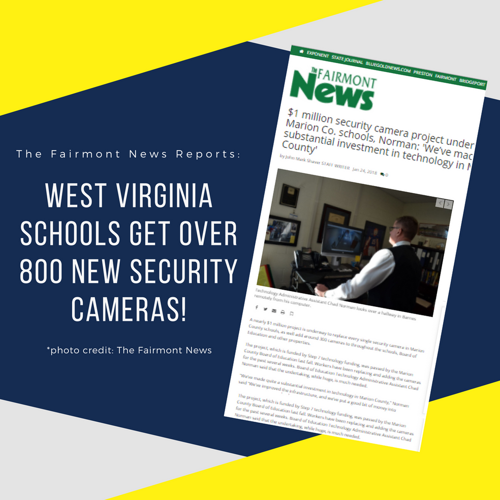 West Virginia Schools Are Receiving Over 800 New Security Cameras!