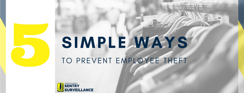 5 Simple Ways To Prevent Employee Theft