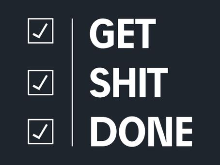3 tapaa olla tehokkaampi - Get Shit Done!