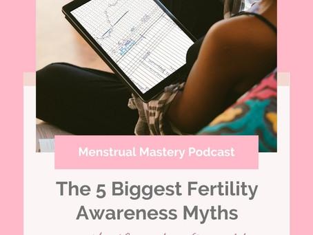The 5 Biggest Fertility Awareness Myths