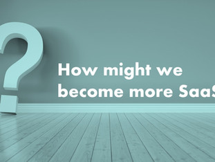 How might we become more SaaS?