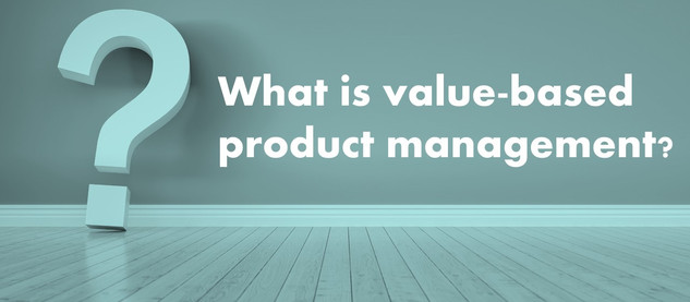 What is value-based product management?