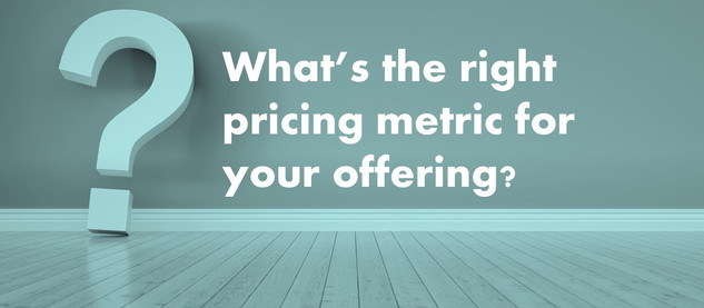 How to find the best pricing metric for your offering