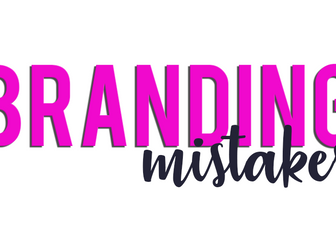 Are you making these 4 Branding Mistakes? FREEBIE INCLUDED
