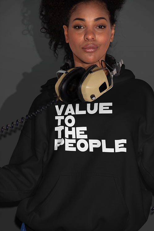 Value To The People Hoodie