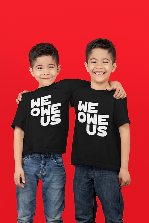 We Owe Us Childrens Tee