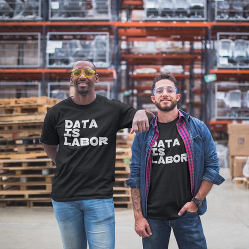 Data Is Labor Tee
