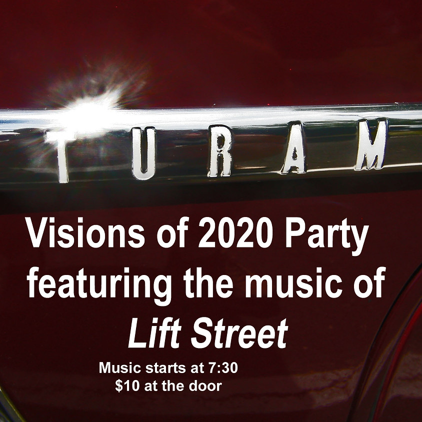Vision of 2020 Party Featuring the music of Lift Street