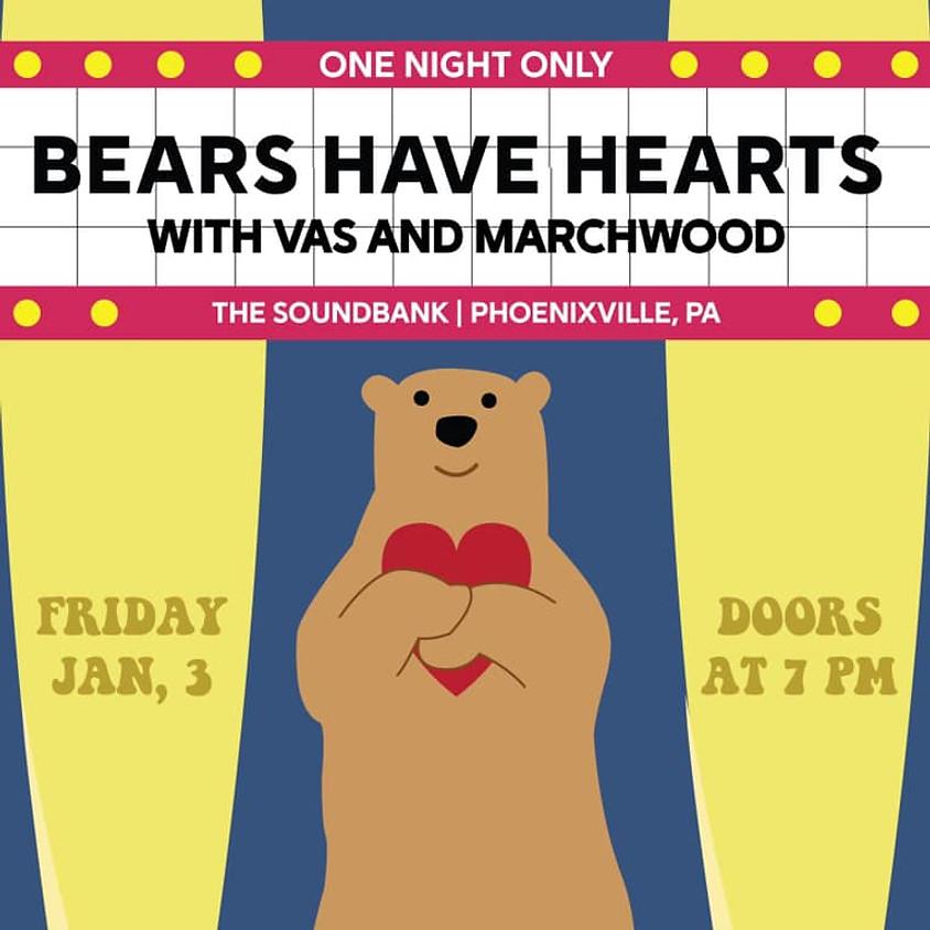 Bears Have Hearts / Marchwood / Vas