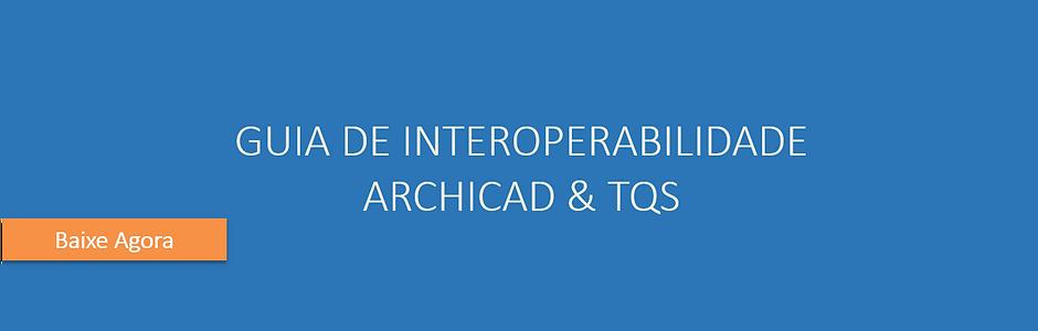 Guia de Interoperabilidade ARCHICAD-TQS
