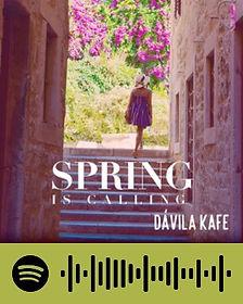 Davila Kafe: Spring is Calling - Spotify Playlist