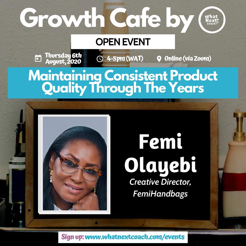 Growth Cafe With Femi Olayebi