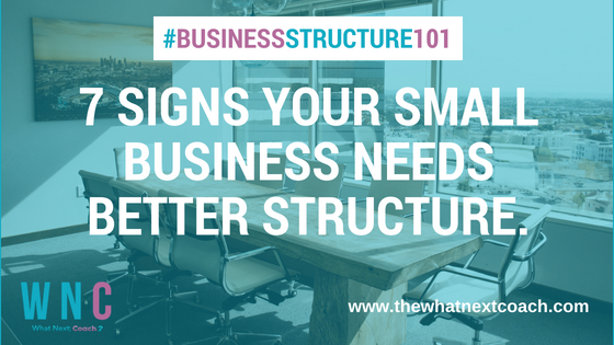 7 Signs Your Small Business Needs Better Structure