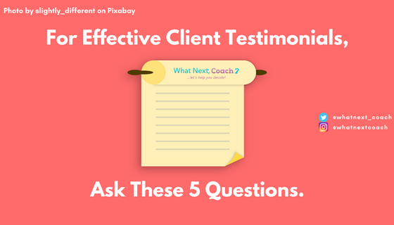 For Effective Client Testimonials, Ask These 5 Questions.