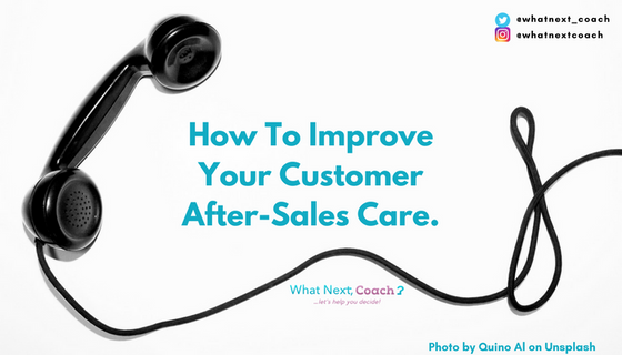 How To Improve Your Customer After-Sales Care.