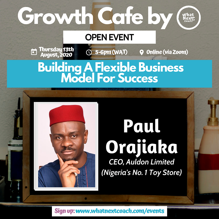Growth Cafe With Paul Orajiaka