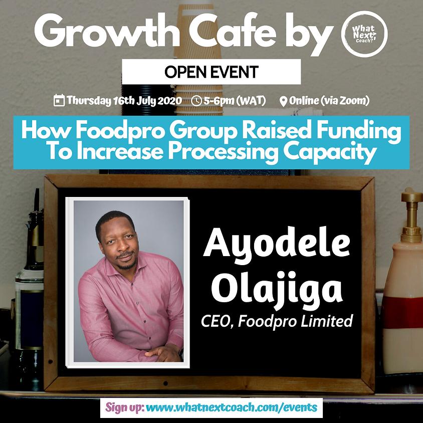 Growth Cafe With Ayodele Olajiga