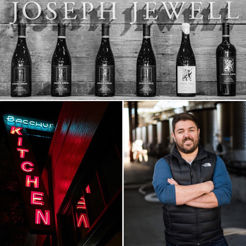 JOSEPH JEWELL WINES @ BACCHUS. $40 for 5 big wines and 5 small plates!