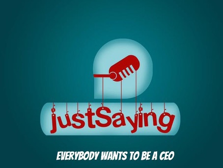 Everybody Wants to be a CEO