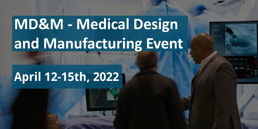MD&M - Medical Design and Manufacturing Event