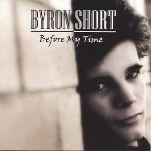 Before My Time - Byron Short