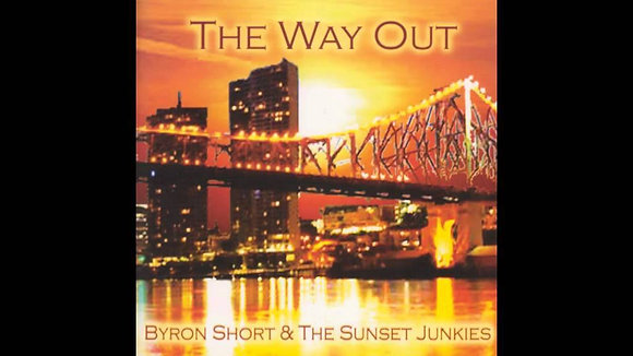 The Way Out - Byron Short & The Sunset Junkies
