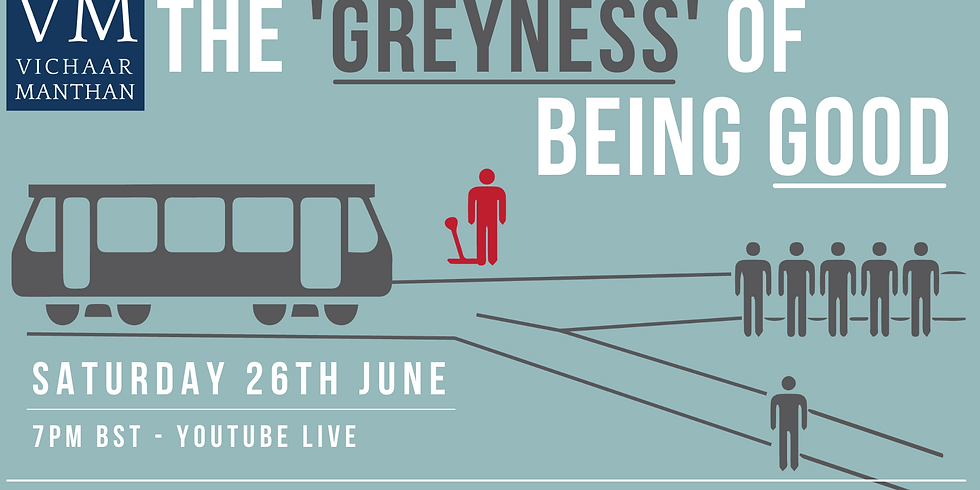 The 'Greyness' of Being Good