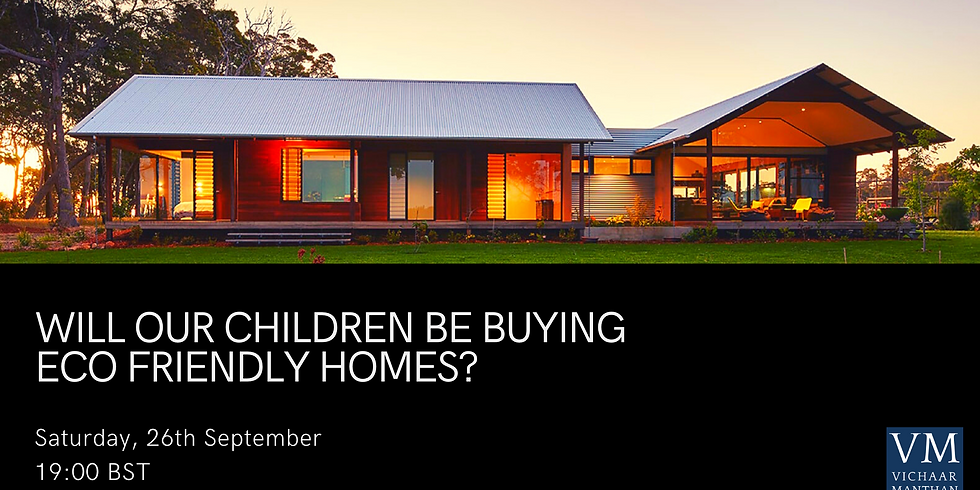 Will our children be buying Eco friendly homes?