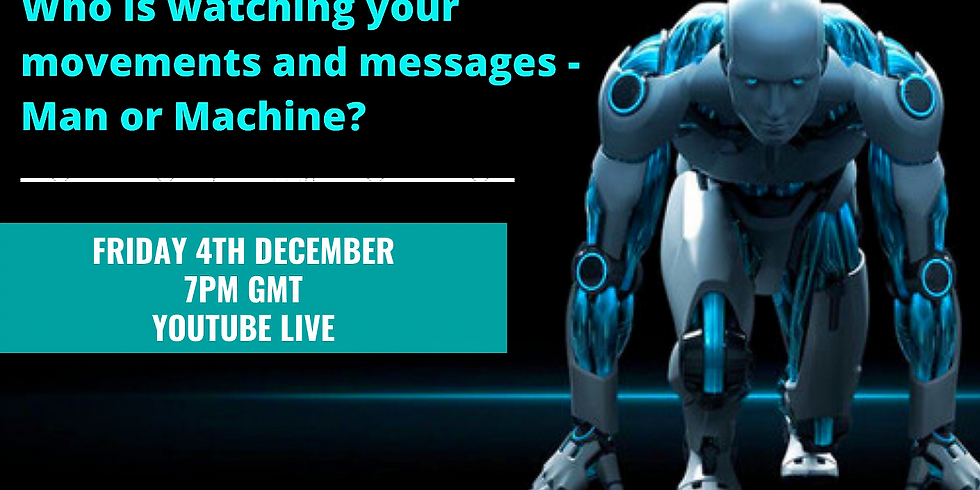 Who is watching your movements and messages - Man or Machine?