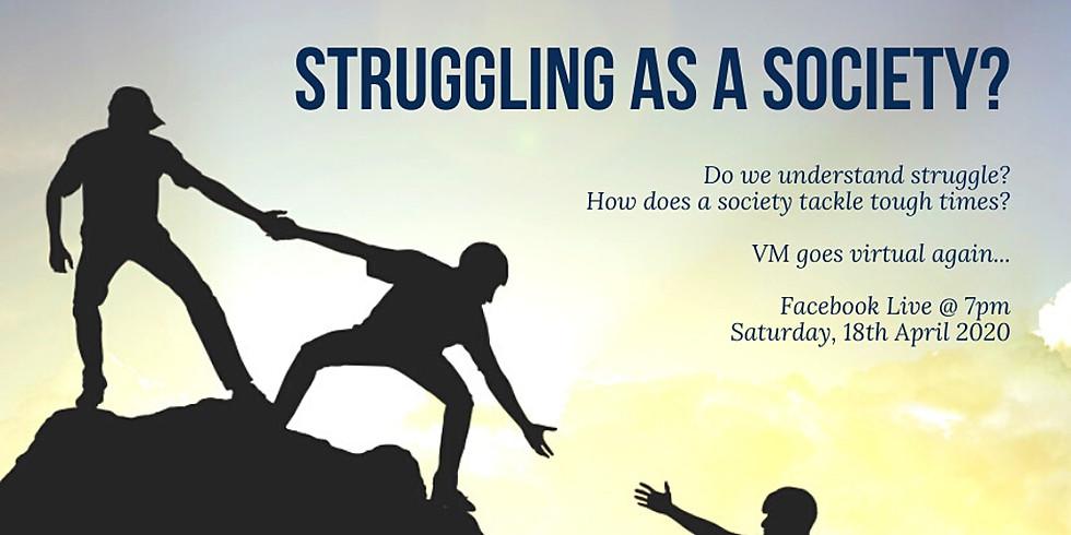 Struggling as a society?