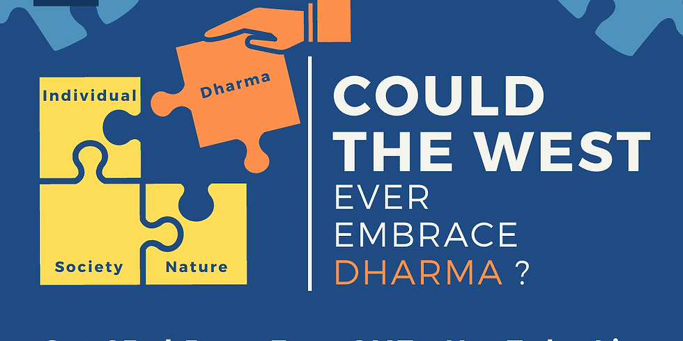 Could the West ever embrace Dharma?