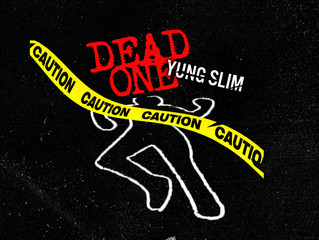 'Dead One' - Yung Slim is OUT NOW!