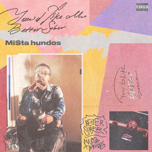 "Mi$ta Hundos Debut Album ""You'd Like Me Better Sober"" Is On The Way!"