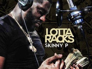 'Lotta Racks' by SkinnyP drops August 6th