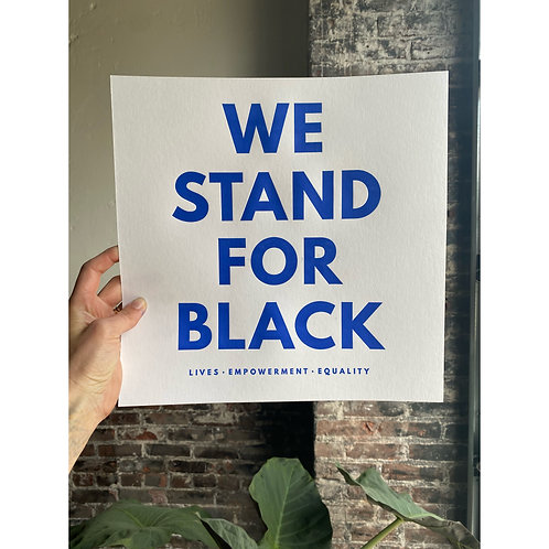 We Stand For Black