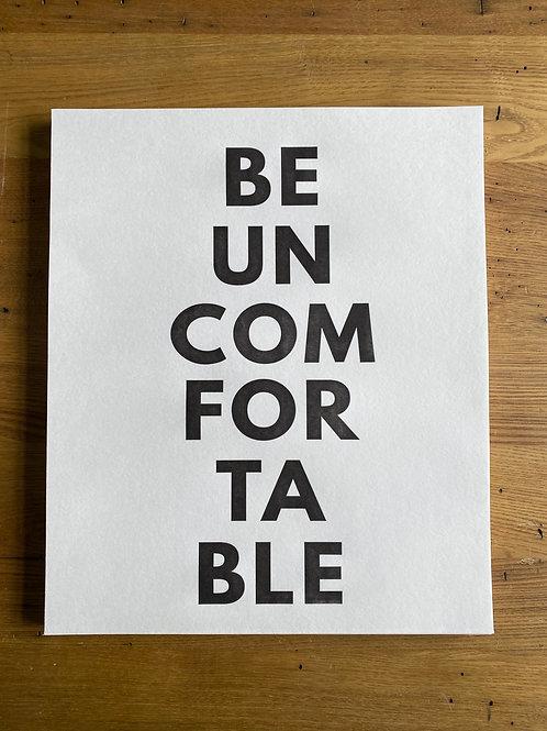 Be Uncomfortable Print