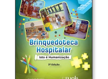 Adquira aqui a nova edição de BRINQUEDOTECA HOSPITALAR - ISSO É HUMANIZAÇÃO.