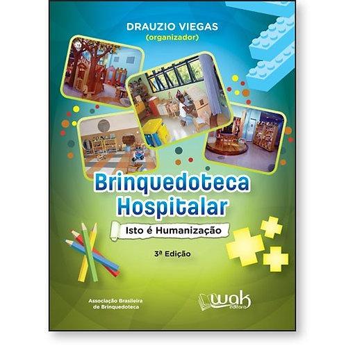 Brinquedoteca Hospitalar: isto é humanização