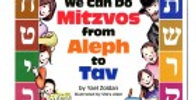 We Can Do Mitzvos from Alef to Tav