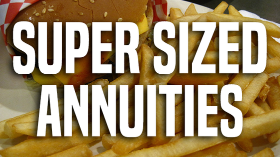 "Financial Advisors Should Be Cautious of ""Super Sized"" Annuities"