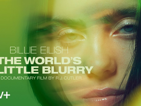 Billie Eilish's New Documentary: The World's A Little Blurry 🎥