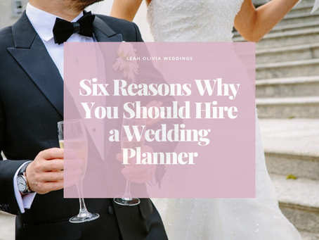 Six Reasons Why You Should Hire a Wedding Planner